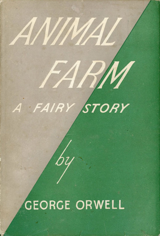 Early book cover of Animal Farm: the background is half-cream, half-green, divided diagonally from top-right to bottom left with cream on top. This is overlaid with the text: ANIMAL FARM - A FAIRY STORY by GEORGE ORWELL