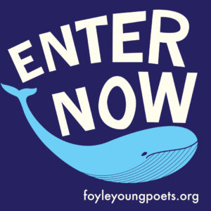 A badge with a dark blue background and a light blue whale on the front saying 'enter now', foyleyoungpoets.org