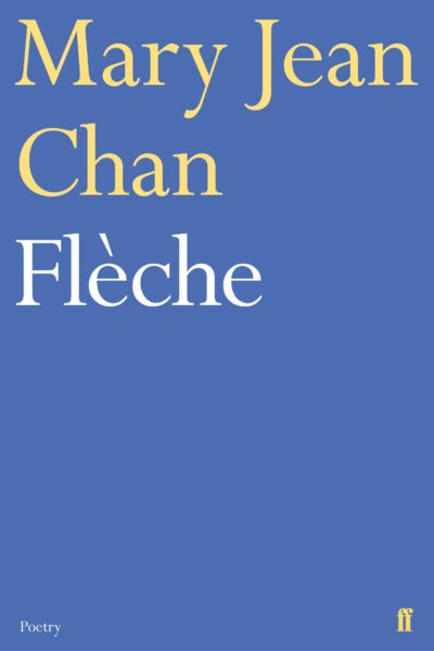 Book cover for Mary Jean Chan's Fleche: yellow and white text on a blue background