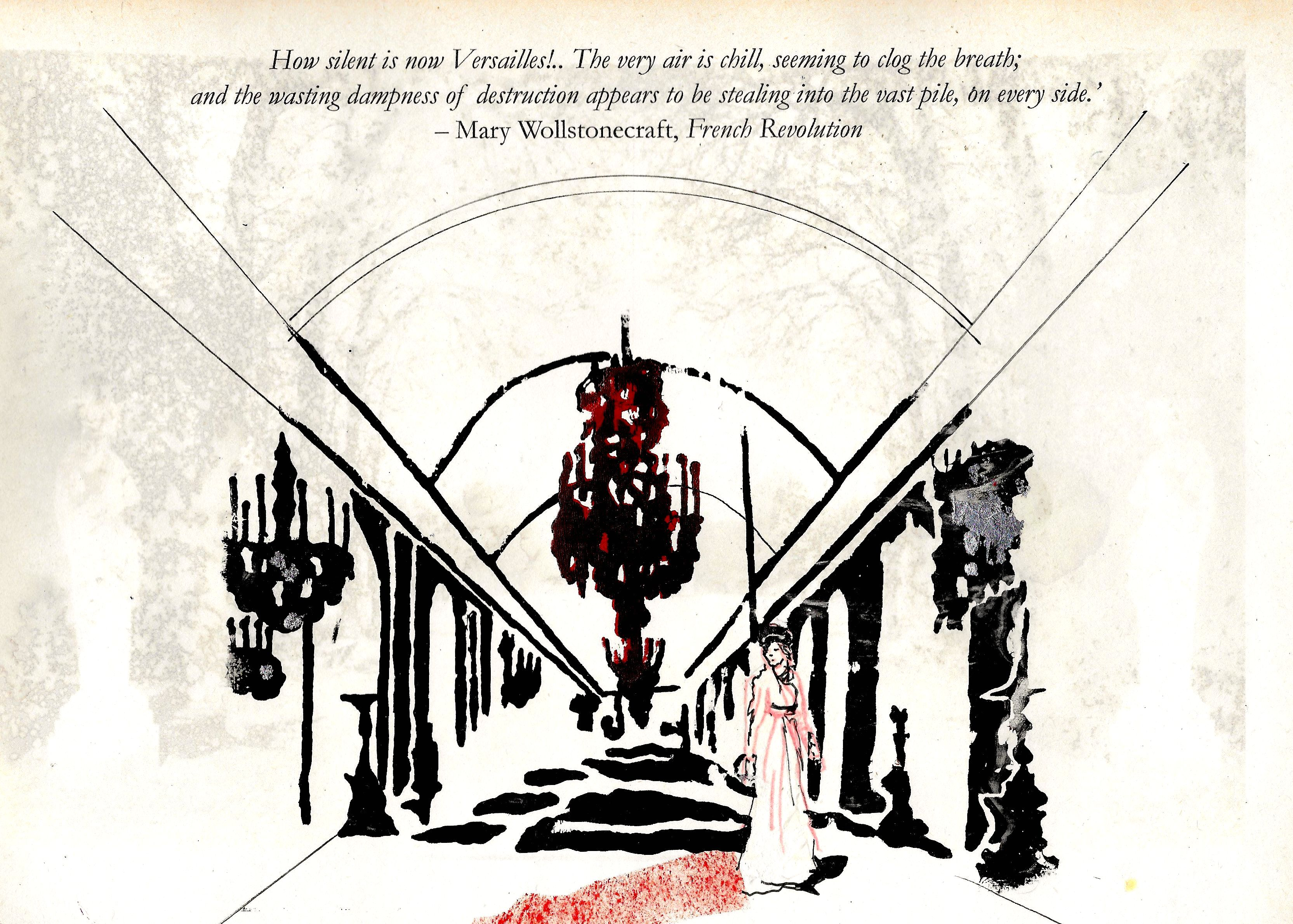 "Illustration by Louisa Albani. A female figure in a grand hallway with a huge chandelier. Quote: ""How silent is now Versailles!.. The very air is chill, seeming to clog the breath; and the wasting dampness of destruction appears to be stealing into teh vast pile, on every side."" - Mary Wollstonecraft, French Revolution"