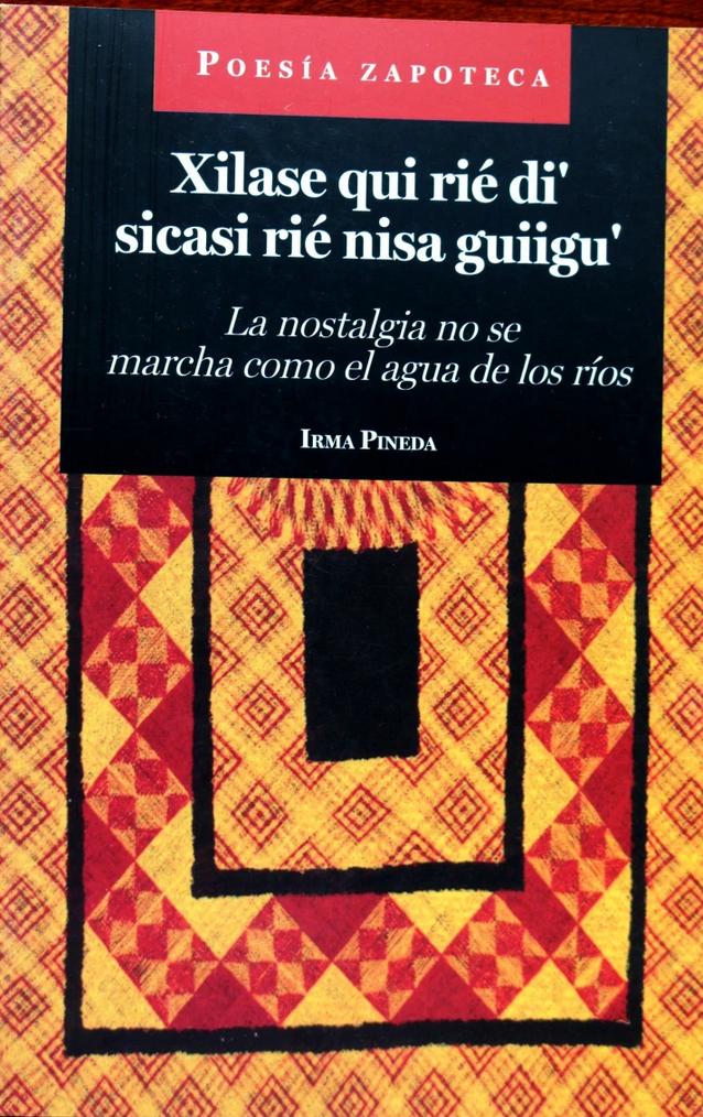 Book cover of Xilase qui rié di' sicasi rié nisa guiigu' (La nostalgia no se marcha como el agua de los ríos)