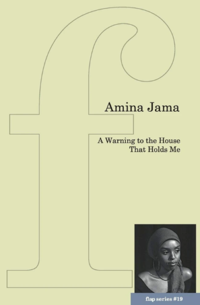 Cover of A warning to the house that holds me: pale green with a photo of Amina Jama at the bottom