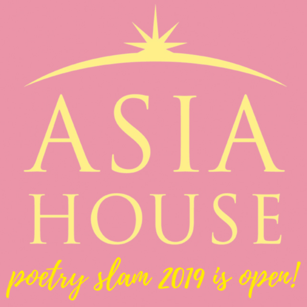 asia house poetry slam 2019 is open!
