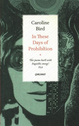 book cover for Caroline Bird's collection 'In These Days of Prohibition'