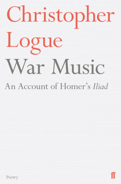Faber cover of Christopher Logue's 'War Music'
